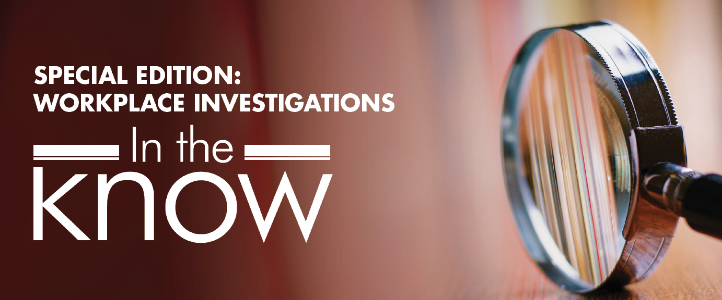 Special Edition: Work Investigations